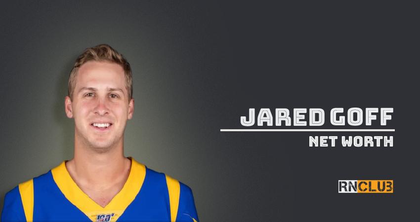 Jared Goff Net Worth